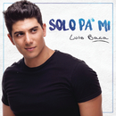 Solo Pa' Mí/Luis Baca