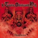 Bloodstone/Twin Obscenity