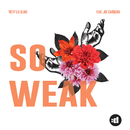 So Weak feat.Joe Cardigan/Treyy G