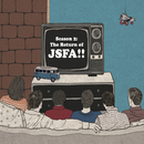 Season 2: The Return of JSFA/JSFA