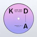 Just Say (Remixes, Vol. 3) feat.Tinashe/KDA