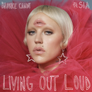 Living Out Loud (The Remixes, Vol. 2) feat.Sia/Brooke Candy