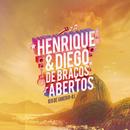 De Braços Abertos (Ao Vivo)/Henrique & Diego
