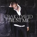 Trust Me/Craig David