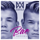 Bae (Remixes)/Marcus & Martinus