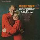 Just Between You and Me/Porter Wagoner & Dolly Parton