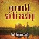 Gurmukh Sachi Aashqi/Prof. Darshan Singh