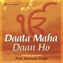 Daata Maha Daan Ho/Prof. Darshan Singh