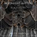 Hallucinations feat.Black Atlass/Moonlight Matters