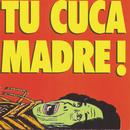 Tu Cuca Madre Ataca de Nuevo/Cuca