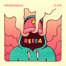 REEFA feat.K1D/Woodie Smalls