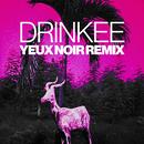 Drinkee (Yeux Noir Remix)/Sofi Tukker