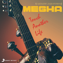 Touch Another Life/Megha