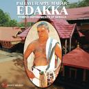 Edakka (Temple Instruments of Kerala)/Pallavur Appu Marar
