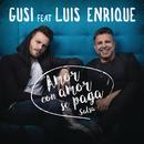 Amor Con Amor Se Paga (Versión Salsa) feat.Luis Enrique/Gusi