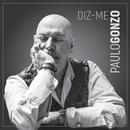 Diz-me/Paulo Gonzo