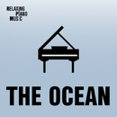 The Ocean/RPM (Relaxing Piano Music)