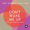 Don't Wake Me Up feat.Aleksander Walmann/Quiet Disorder