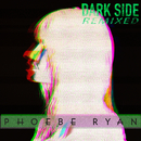 Dark Side (Remixed)/Phoebe Ryan