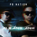 Ai Bang Anh (Ain't No One Like Me)/PB Nation