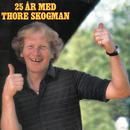 25 år med Thore Skogman/Thore Skogman