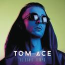 Il était temps/Tom Ace