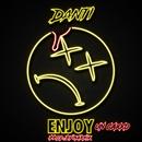 Enjoy (un caxxo)/Danti