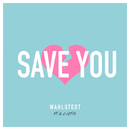 Save You feat.G. Curtis/Wahlstedt