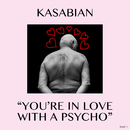 You're In Love With a Psycho/Kasabian