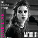 Liar Liar (Live Rehearsal Session)/Michelle Treacy