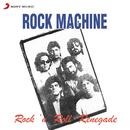 Rock 'n' Roll Renegade/Rock Machine