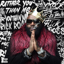 Rather You Than Me/Rick Ross