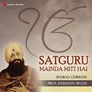 Satguru Mainda Mitt Hai/Prof. Darshan Singh