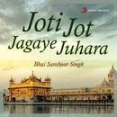Joti Jot Jagaye Juhara (Live)/Bhai Sarabjeet Singh