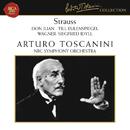 Strauss: Don Juan, Op. 20, Till Eulenspiegel, Op. 28 & Salome: Tanz der sieben Schleier - Wagner: Siegfried Idyll/Arturo Toscanini