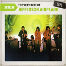 Setlist: The Very Best Of Jefferson Airplane LIVE/Jefferson Airplane
