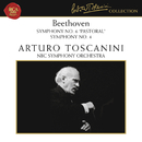 "Beethoven: Symphony No. 6 in F Major, Op. 68 ""Pastorale"" & Symphony No. 4 in B-Flat Major, Op. 60/Arturo Toscanini"