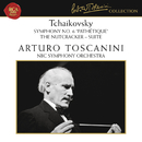 "Tchaikovsky: Symphony No. 6 in B Minor, Op. 74 ""Pathétique"" & The Nutcracker Suite, Op. 71a/Arturo Toscanini"