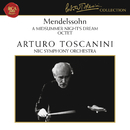 Mendelssohn: A Midsummer Night's Dream, Op. 61 & Octet in E-Flat Major, Op. 20/Arturo Toscanini