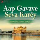 Aap Gavaye Seva Karey (Live)/Bhai Sarabjeet Singh