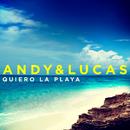 Quiero la Playa/Andy & Lucas