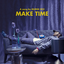 Make Time/Quinn XCII