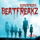 Superfreak/Beatfreakz