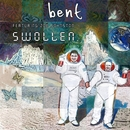 Swollen (Remixes) feat.Zoë Johnston/Bent