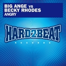 Angry (Remixes)/Big Ange Vs. Becky Rhodes