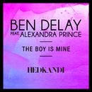 The Boy Is Mine (Remixes) feat.Alexandra Prince/Ben Delay