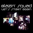 Let's Start Again/Blazin Squad