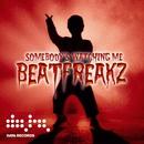 Somebody's Watching Me/Beatfreakz