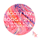 Boogie 2Nite (Vanilla Ace & LeSonic Remix)/Booty Luv