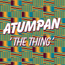 The Thing (Remixes)/Atumpan